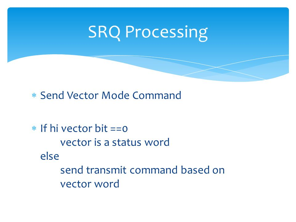 SRQ Processing Send Vector Mode Command