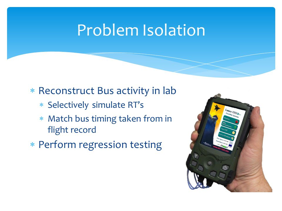 Problem Isolation Reconstruct Bus activity in lab