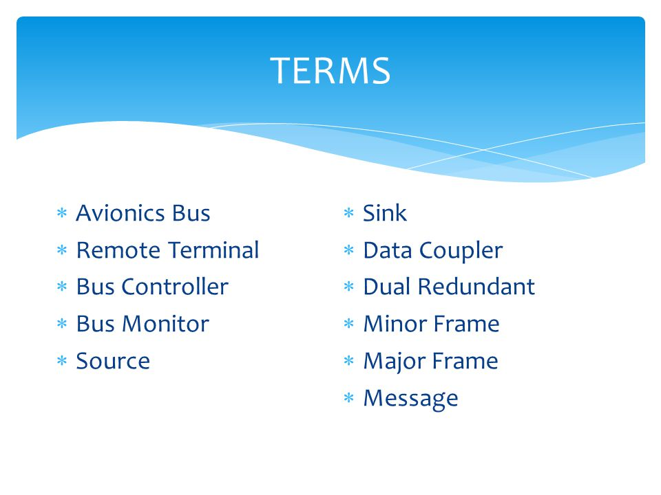 TERMS Avionics Bus Remote Terminal Bus Controller Bus Monitor Source