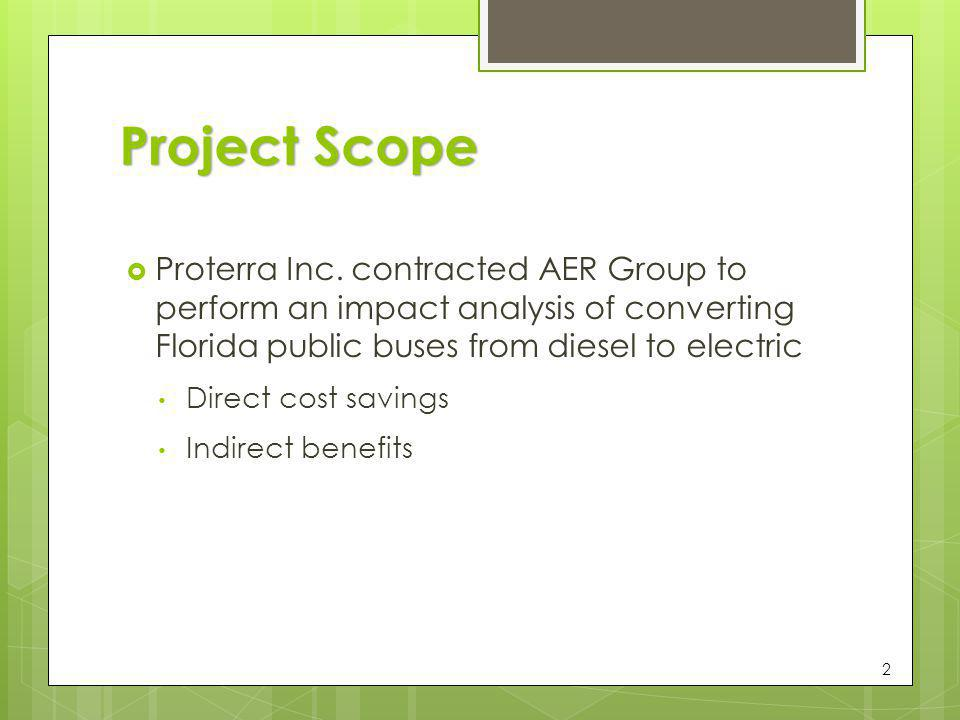 Project Scope Proterra Inc. contracted AER Group to perform an impact analysis of converting Florida public buses from diesel to electric.