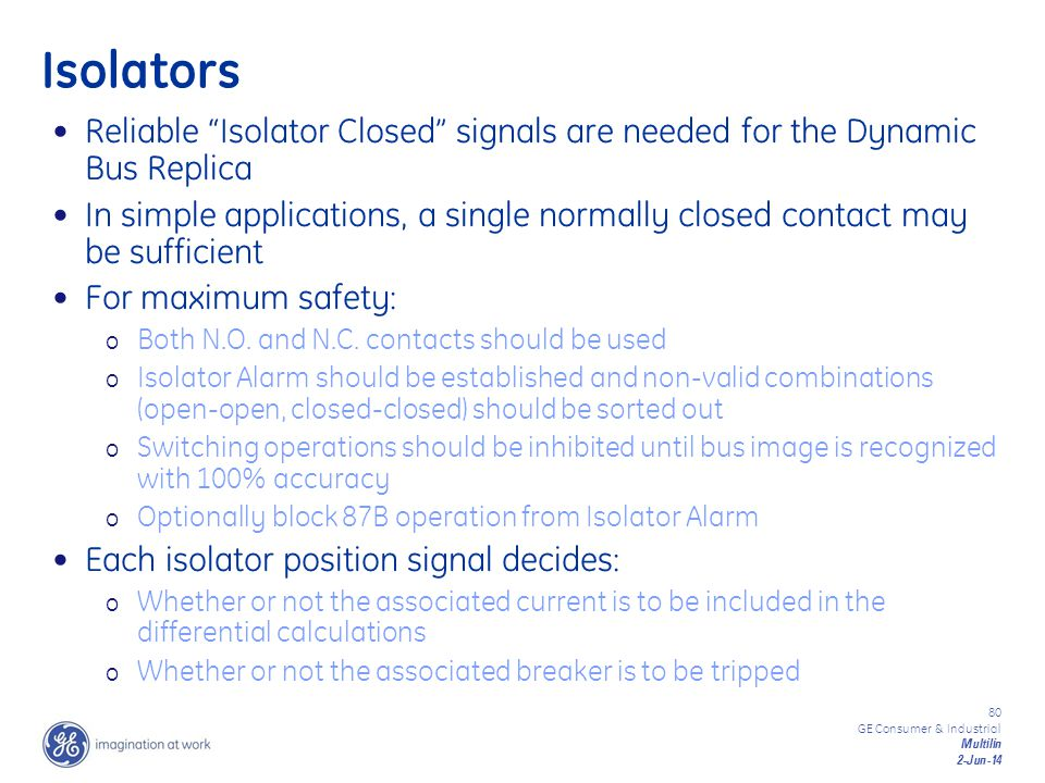 Isolators Reliable Isolator Closed signals are needed for the Dynamic Bus Replica.