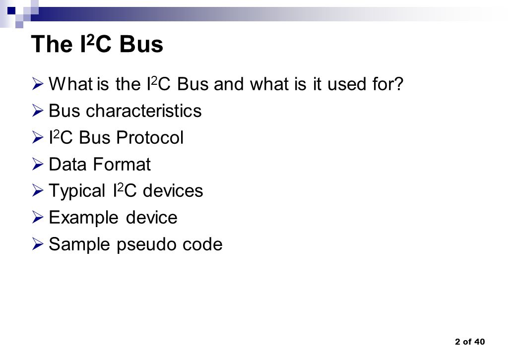 The I2C Bus What is the I2C Bus and what is it used for