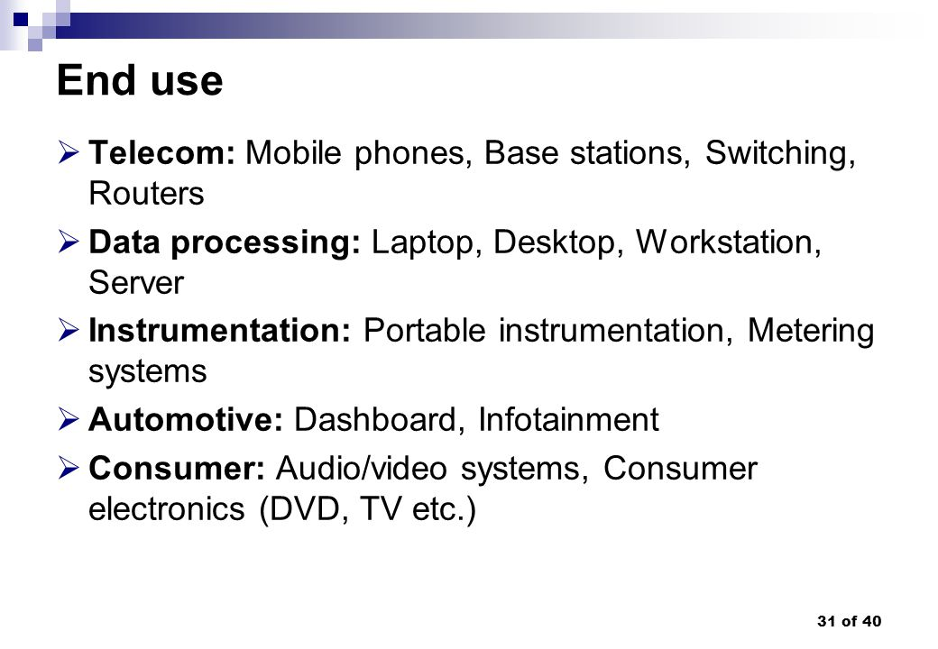 End use Telecom: Mobile phones, Base stations, Switching, Routers