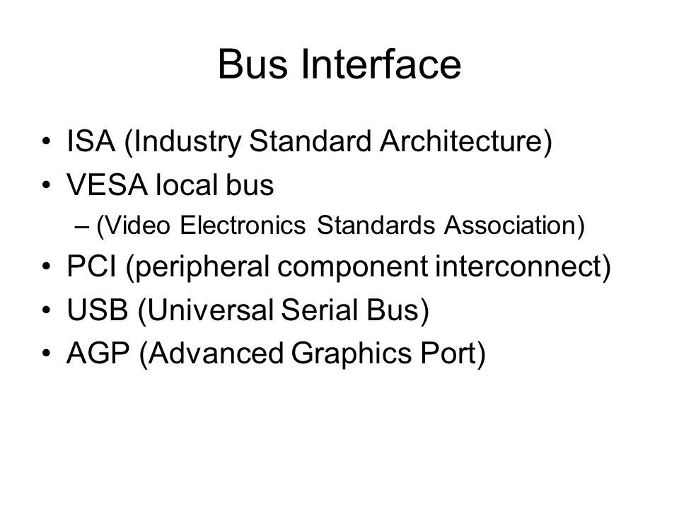 Bus Interface ISA (Industry Standard Architecture) VESA local bus