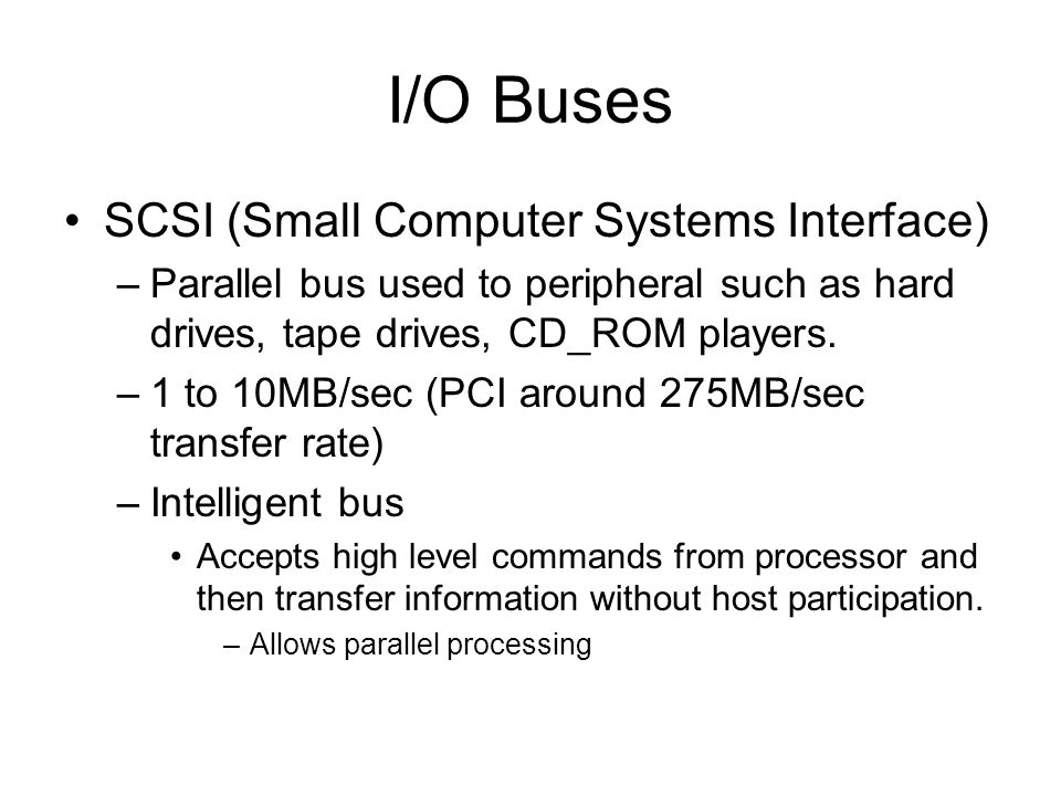 I/O Buses SCSI (Small Computer Systems Interface)