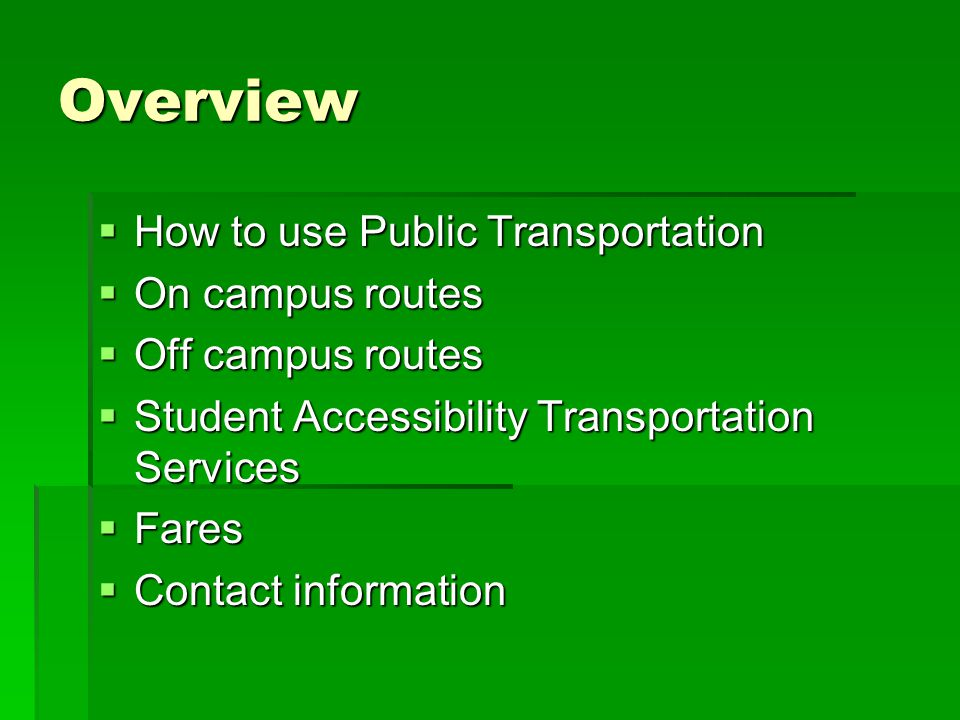 Overview How to use Public Transportation On campus routes