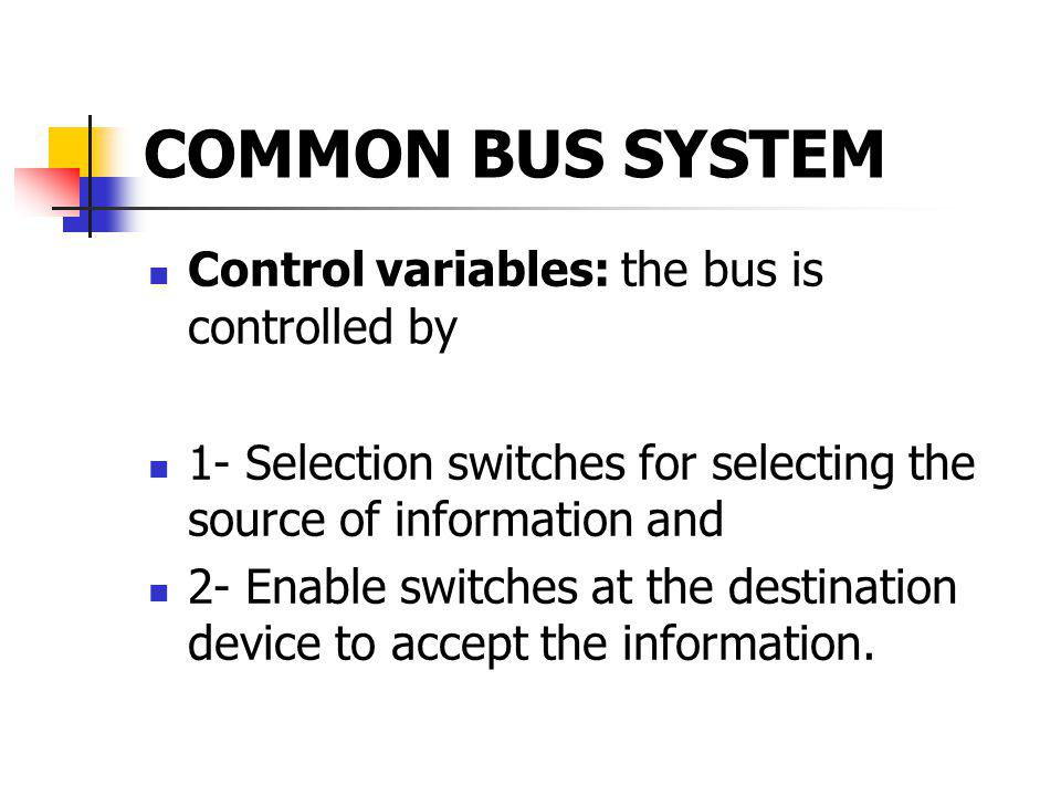 COMMON BUS SYSTEM Control variables: the bus is controlled by