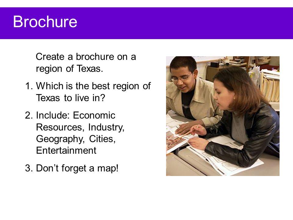 Brochure Create a brochure on a region of Texas.