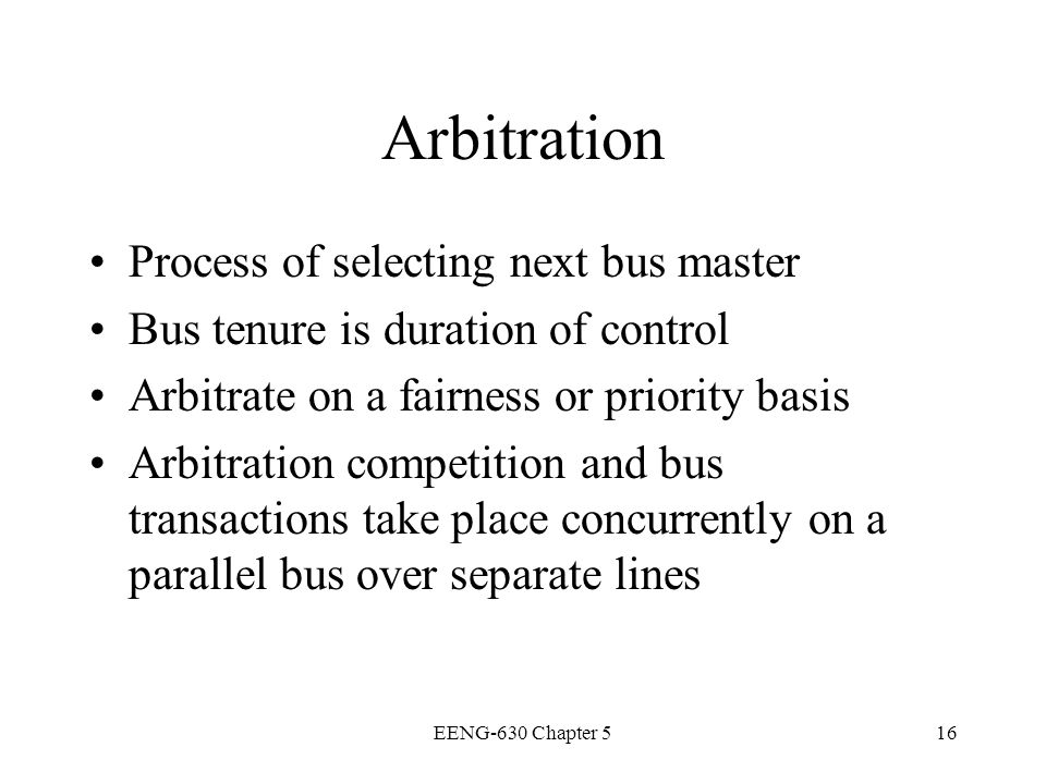 Arbitration Process of selecting next bus master