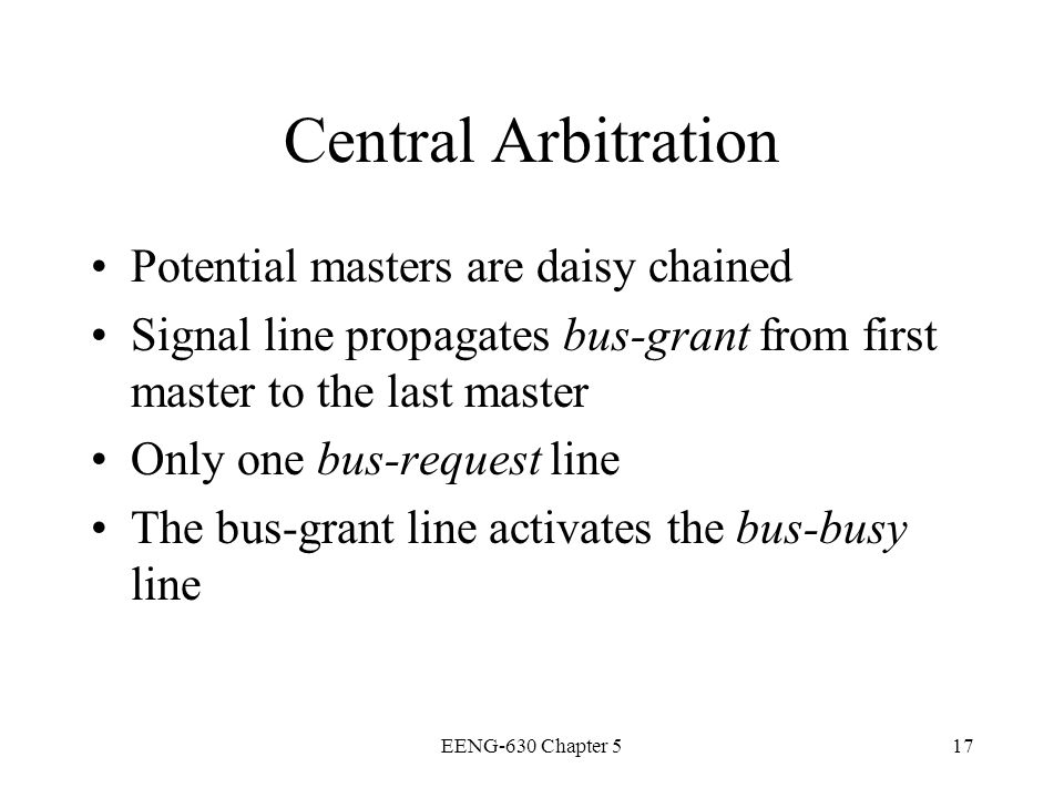Central Arbitration Potential masters are daisy chained