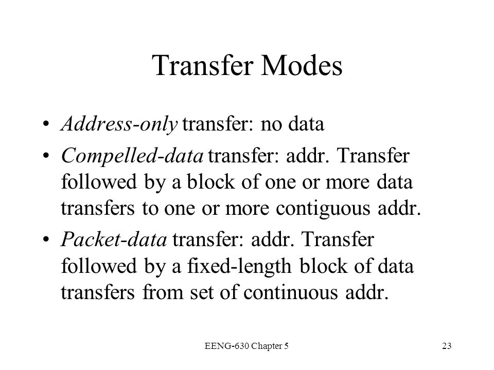 Transfer Modes Address-only transfer: no data