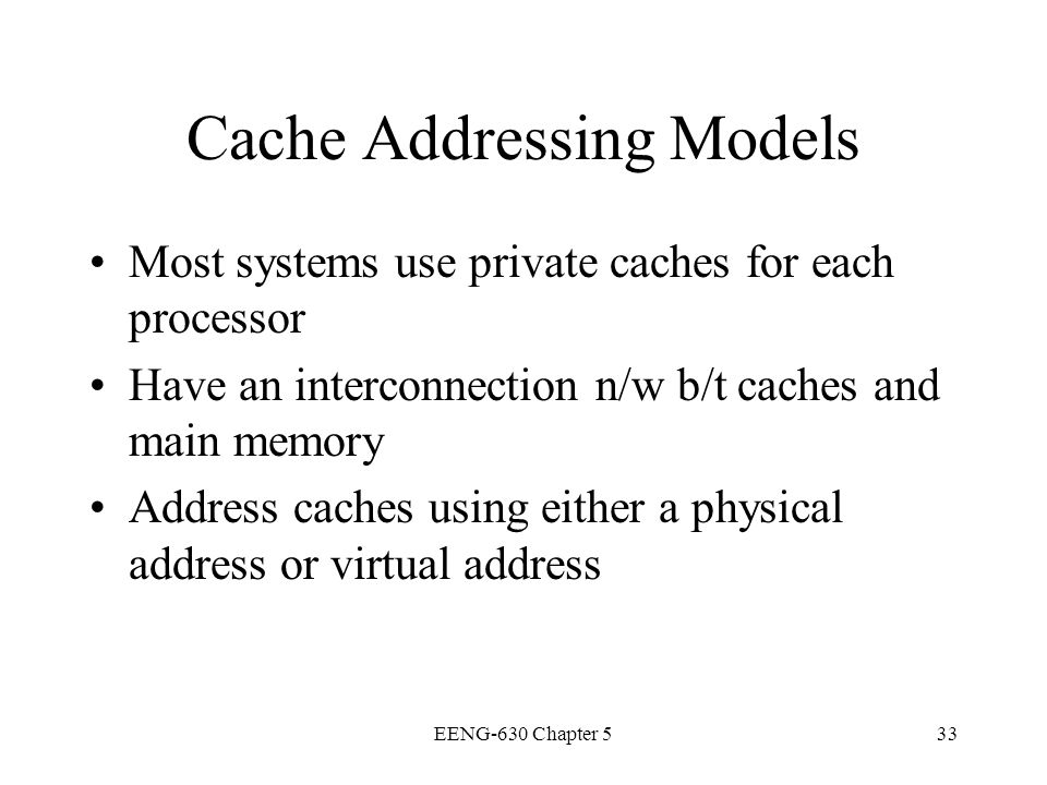 Cache Addressing Models