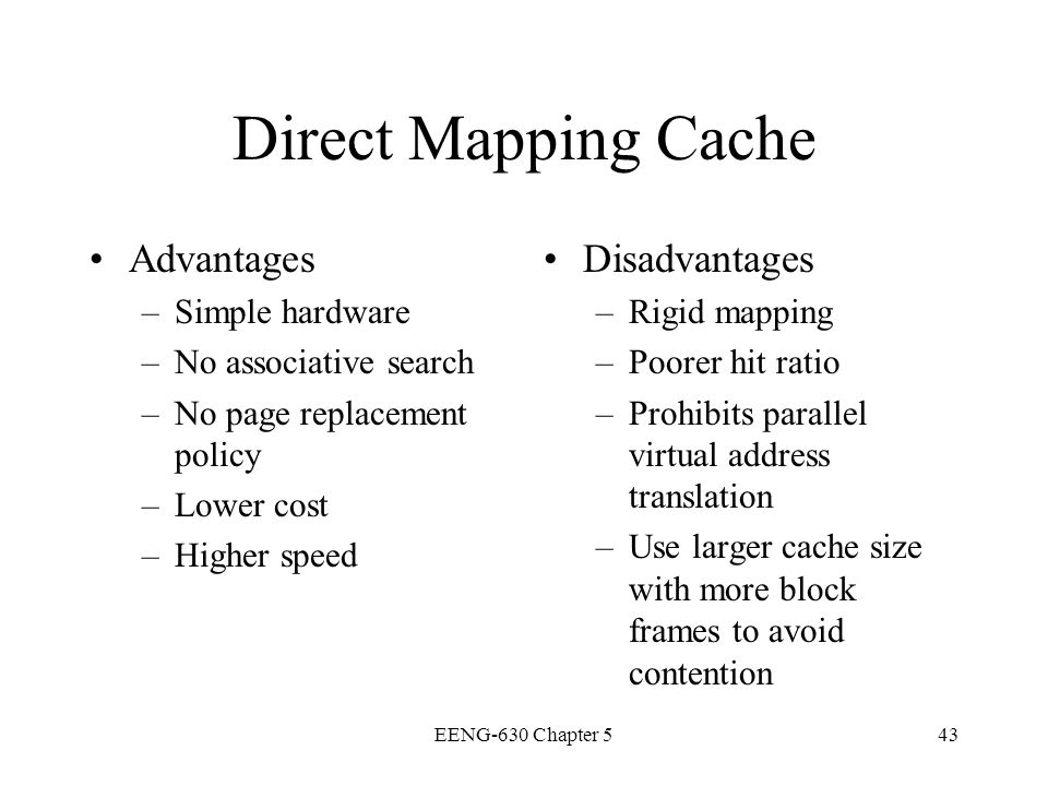 Direct Mapping Cache Advantages Disadvantages Simple hardware