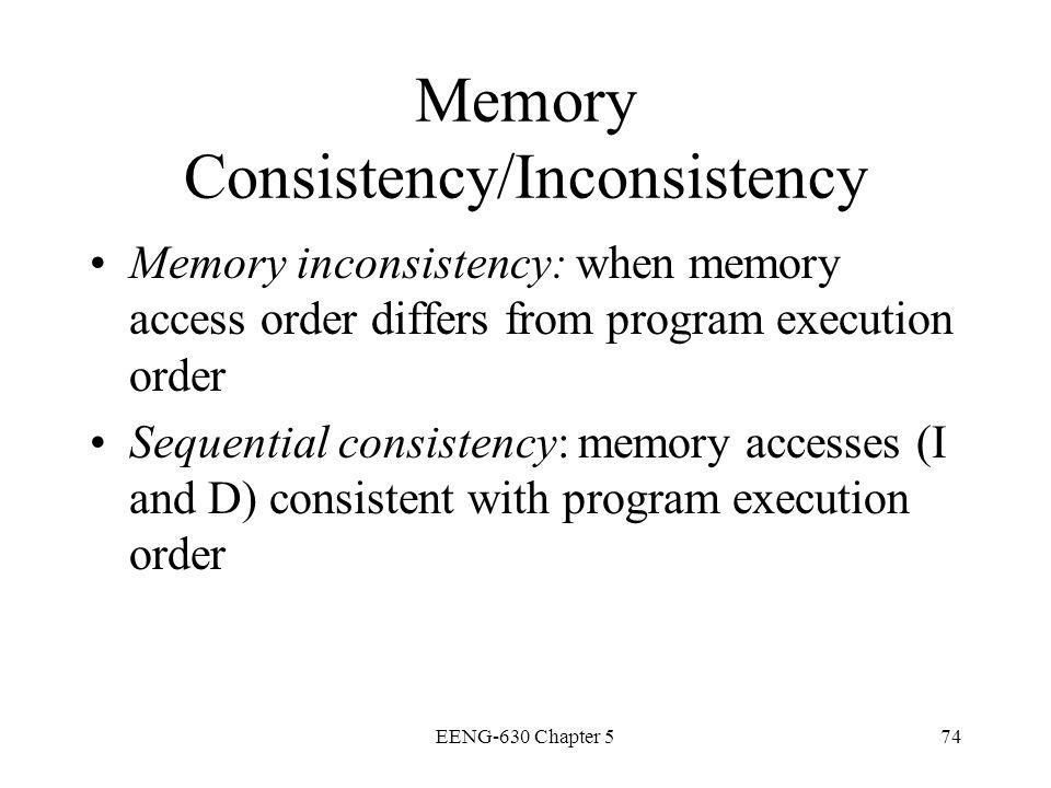 Memory Consistency/Inconsistency