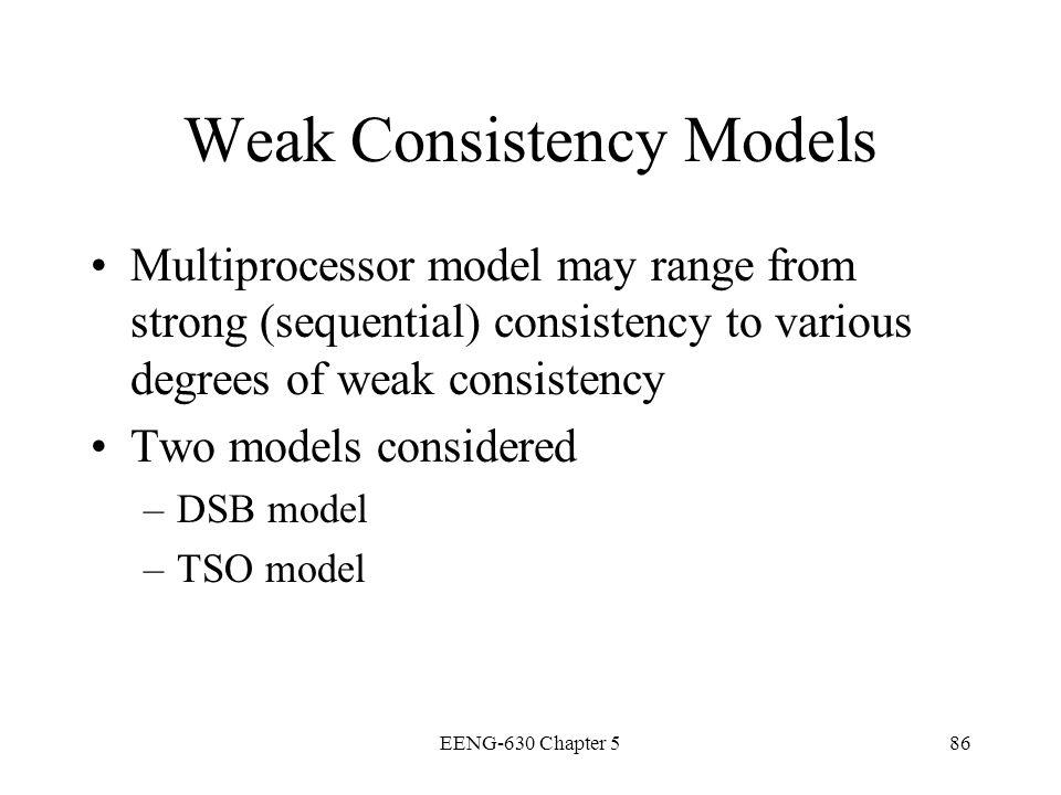 Weak Consistency Models