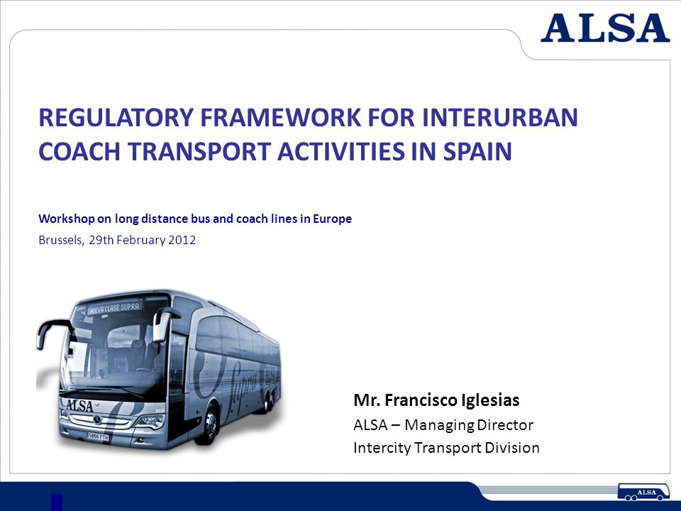 REGULATORY FRAMEWORK FOR INTERURBAN COACH TRANSPORT ACTIVITIES IN SPAIN