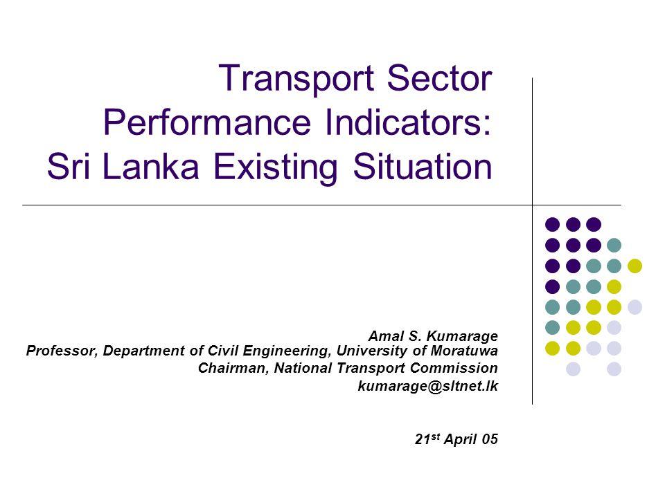 Transport Sector Performance Indicators: Sri Lanka Existing Situation