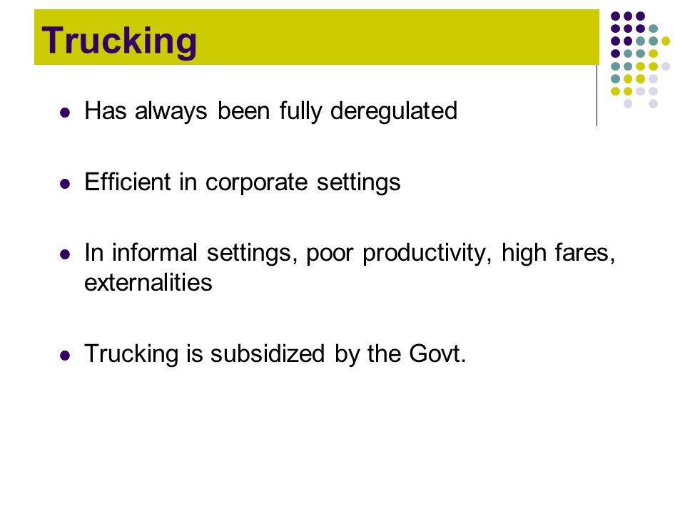 Trucking Has always been fully deregulated