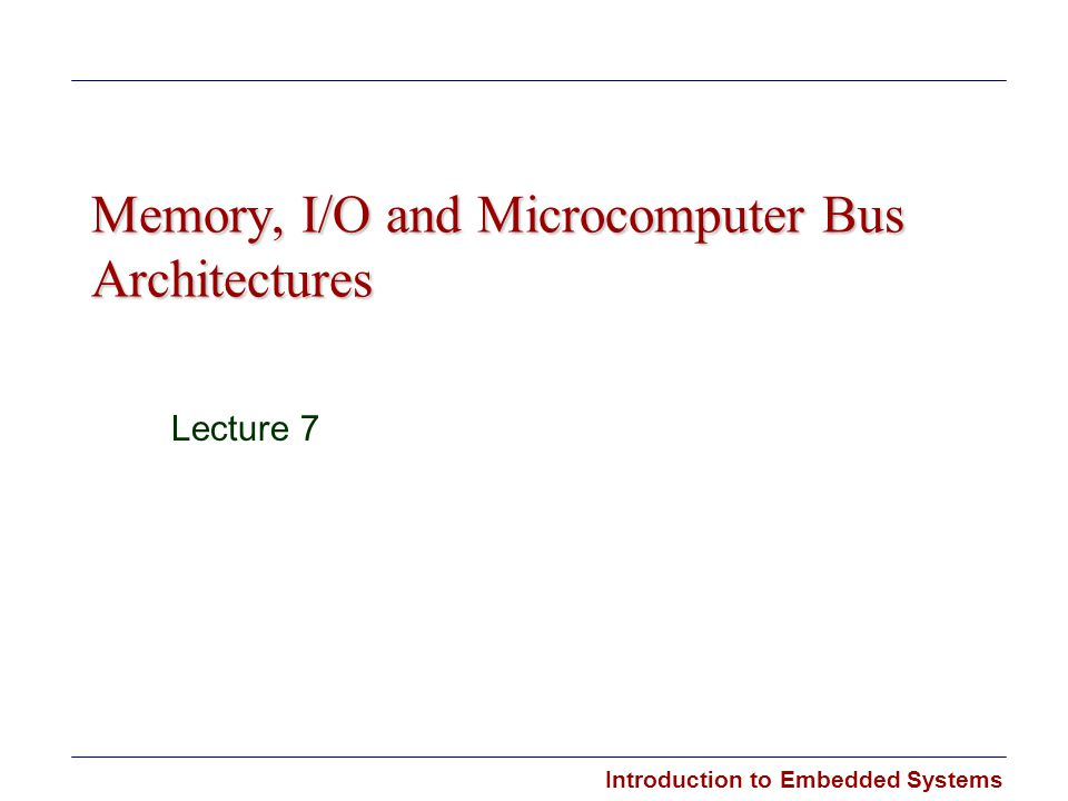 Memory, I/O and Microcomputer Bus Architectures