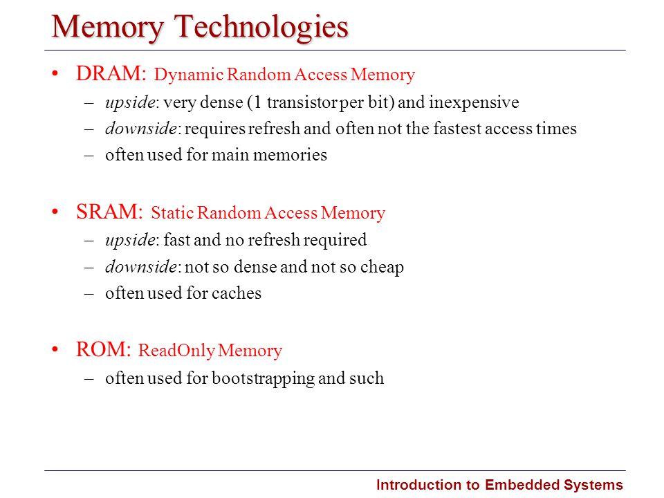 Memory Technologies DRAM: Dynamic Random Access Memory