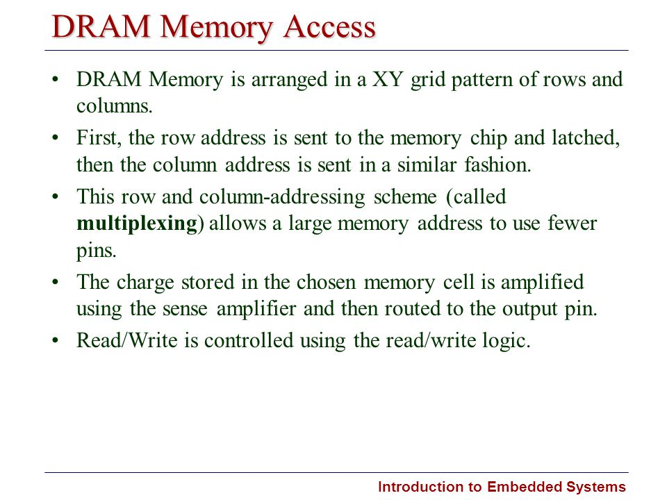 DRAM Memory Access DRAM Memory is arranged in a XY grid pattern of rows and columns.