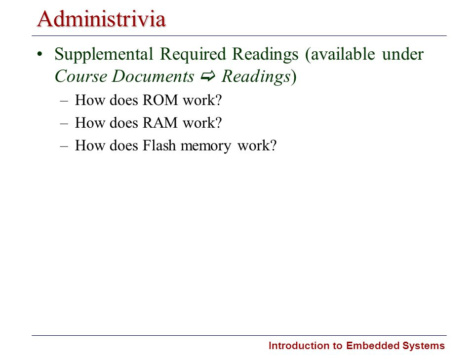 Administrivia Supplemental Required Readings (available under Course Documents c Readings) How does ROM work
