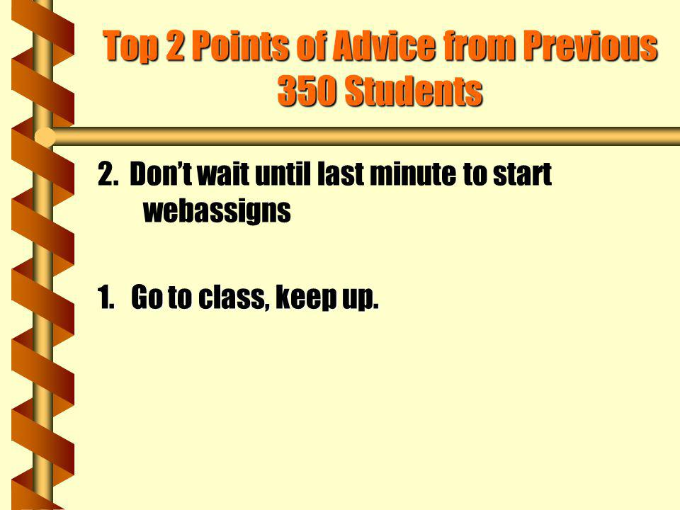 Top 2 Points of Advice from Previous 350 Students