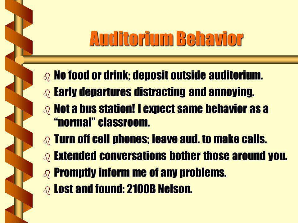 Auditorium Behavior No food or drink; deposit outside auditorium.