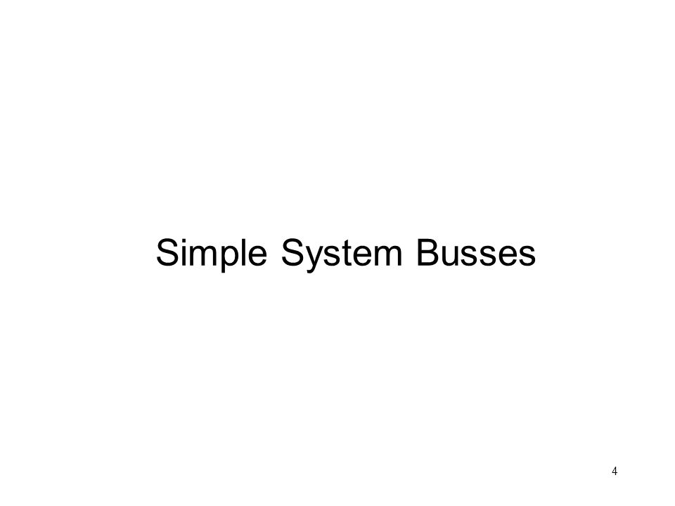 Simple System Busses
