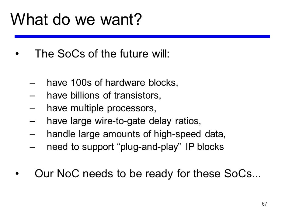 What do we want The SoCs of the future will: