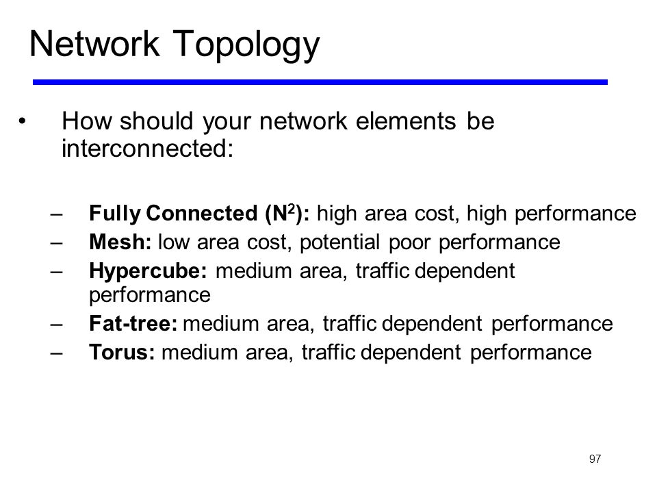 Network Topology How should your network elements be interconnected: