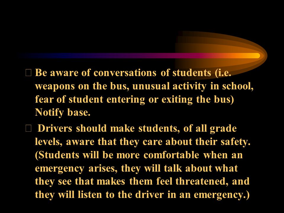 Be aware of conversations of students (i. e