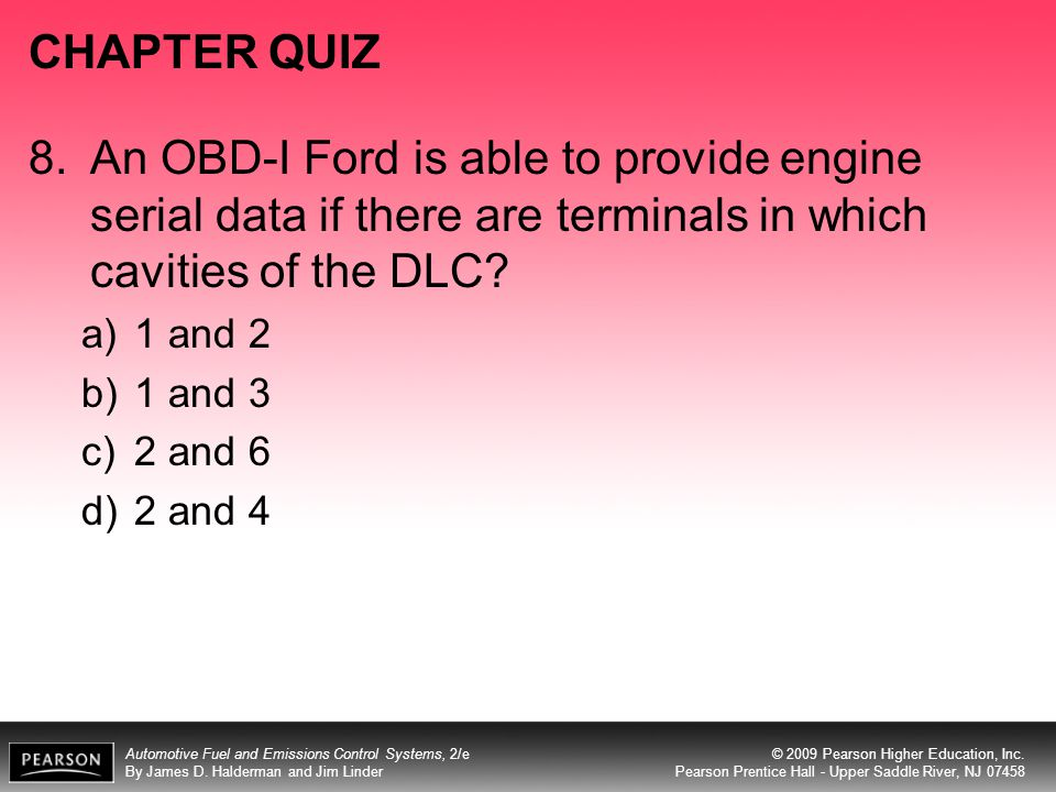 CHAPTER QUIZ 8. An OBD-I Ford is able to provide engine serial data if there are terminals in which cavities of the DLC