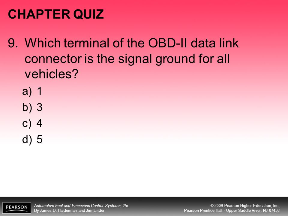 CHAPTER QUIZ 9. Which terminal of the OBD-II data link connector is the signal ground for all vehicles