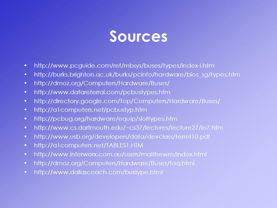 Sources http://www.pcguide.com/ref/mbsys/buses/types/index-i.htm