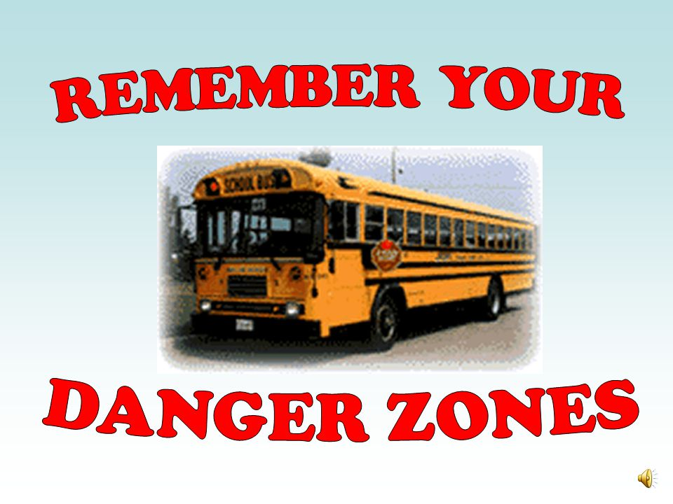 REMEMBER YOUR DANGER ZONES