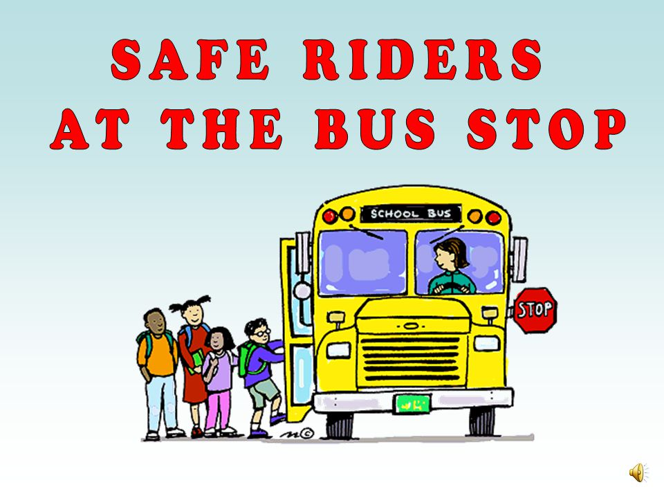 SAFE RIDERS AT THE BUS STOP