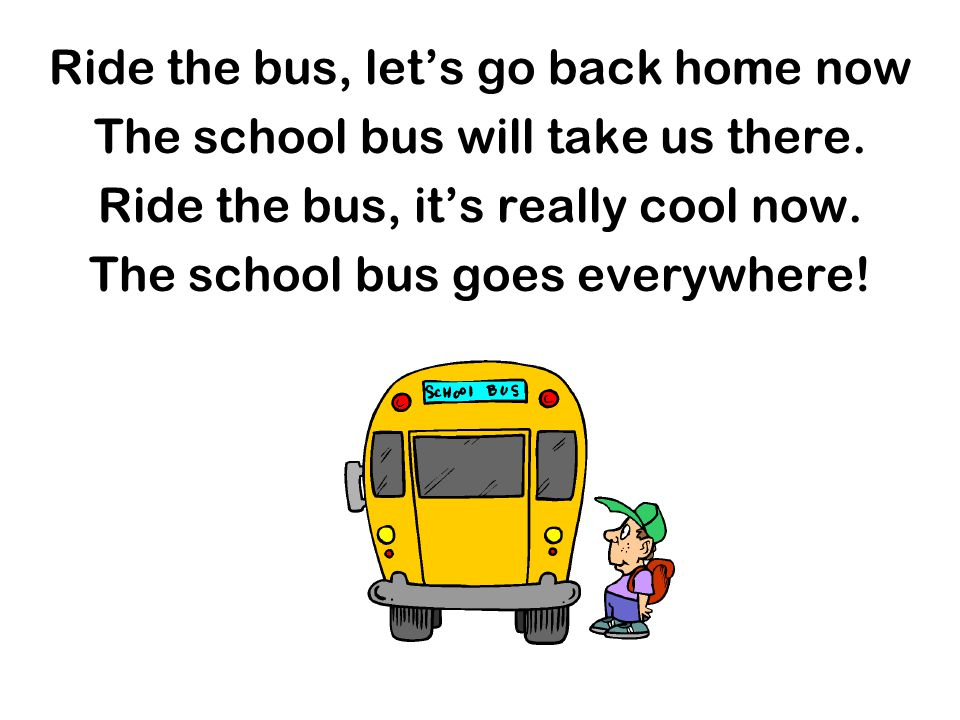 Ride the bus, let's go back home now