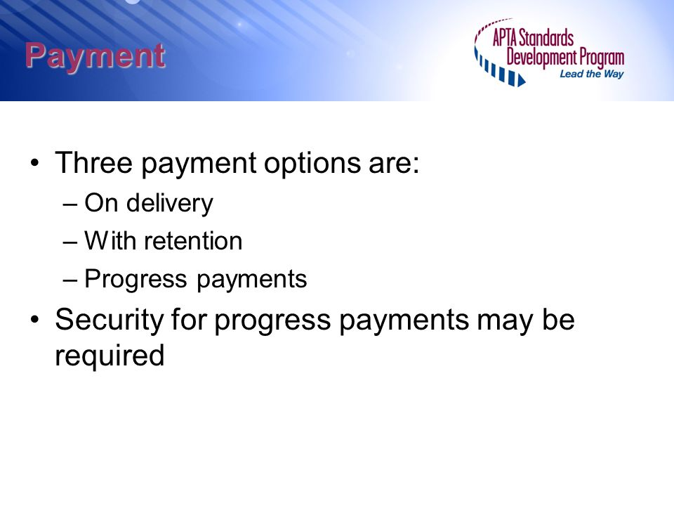 Payment Three payment options are: