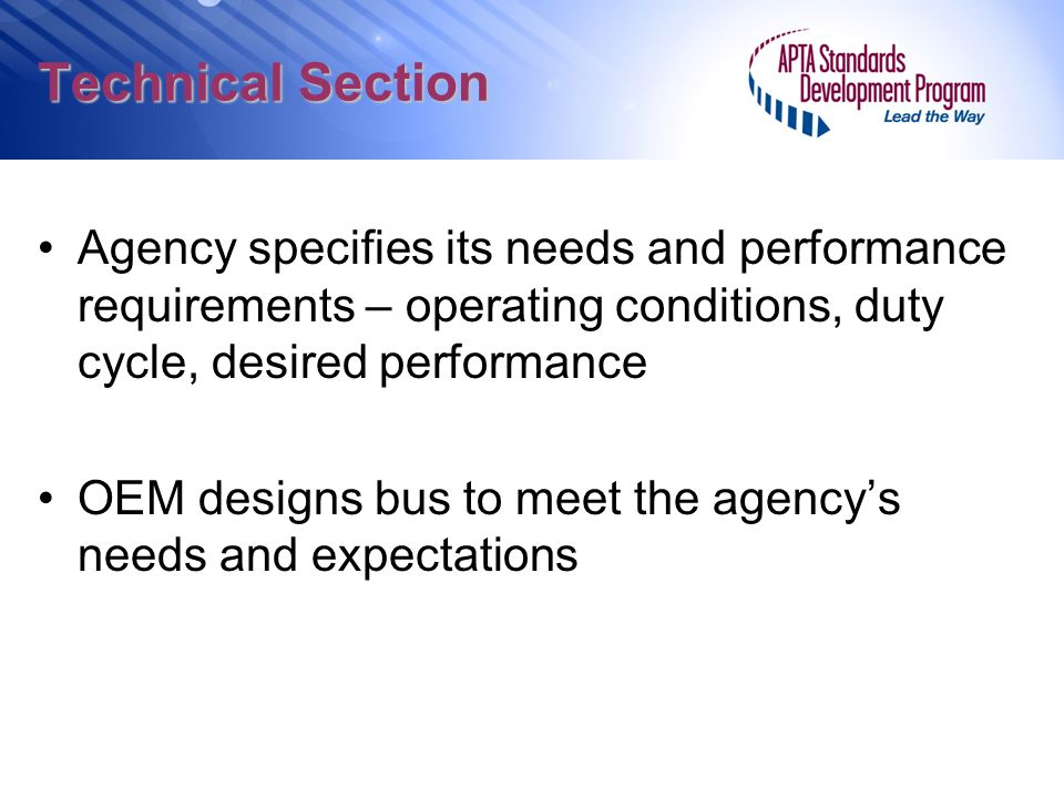 Technical Section Agency specifies its needs and performance requirements – operating conditions, duty cycle, desired performance.