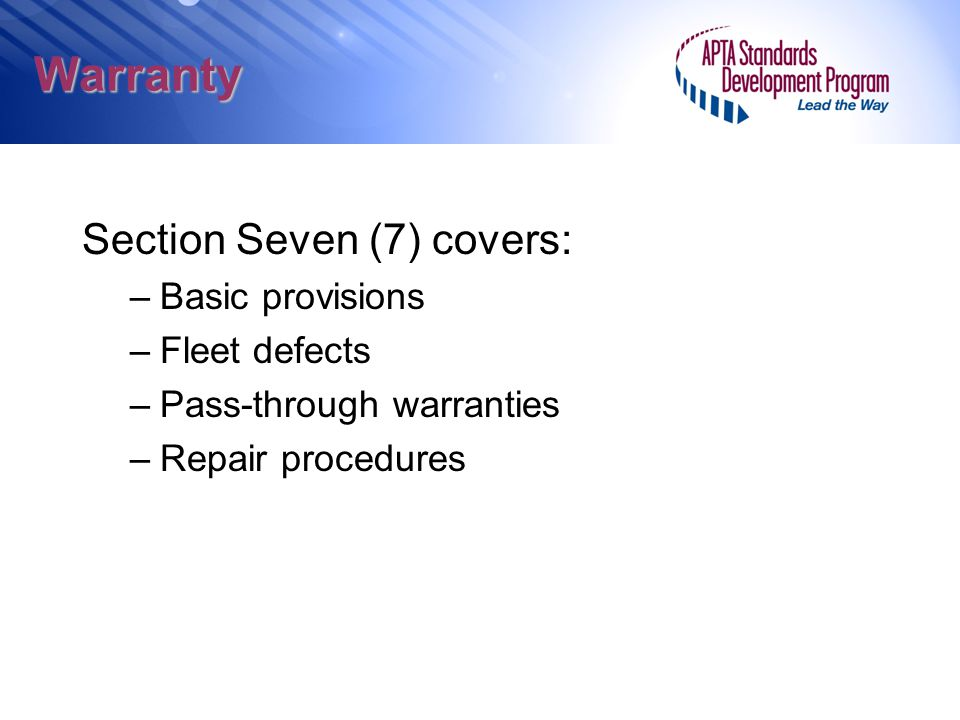 Warranty Section Seven (7) covers: Basic provisions Fleet defects