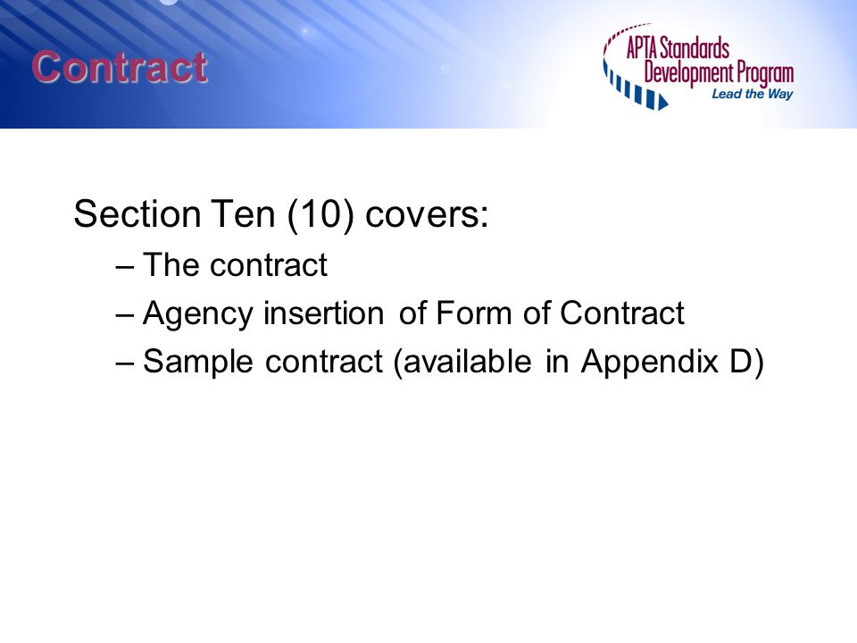 Contract Section Ten (10) covers: The contract