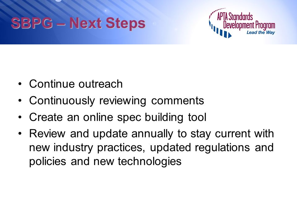 SBPG – Next Steps Continue outreach Continuously reviewing comments