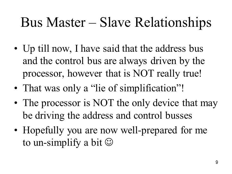 Bus Master – Slave Relationships