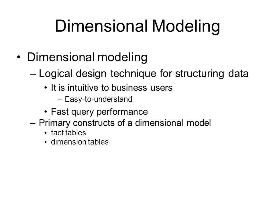 Dimensional Modeling Dimensional modeling