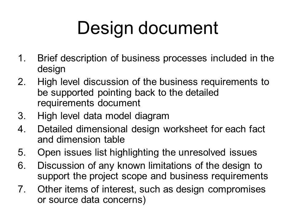 Design document Brief description of business processes included in the design.