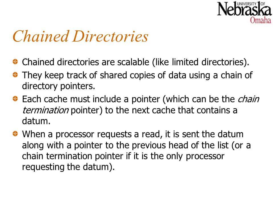 Chained Directories Chained directories are scalable (like limited directories).