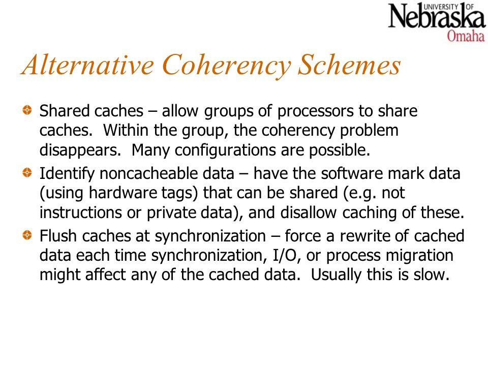 Alternative Coherency Schemes