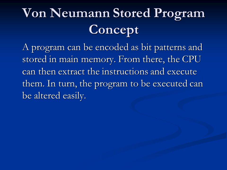 Von Neumann Stored Program Concept