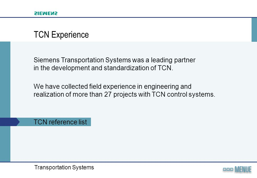 TCN Experience Siemens Transportation Systems was a leading partner